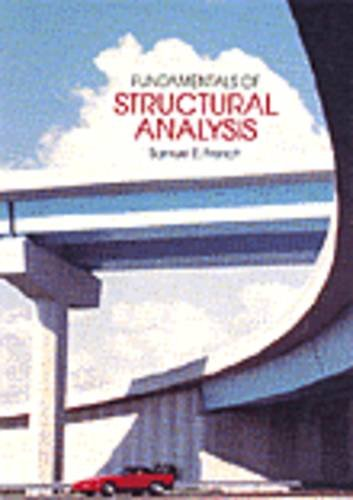 Fundamentals of Structural Analysis: Samuel E. French