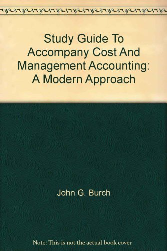 Study Guide To Accompany Cost And Management: John G. Burch