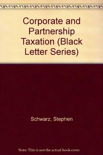 9780314040244: Corporate and Partnership Taxation (Black Letter Series)