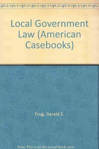 9780314042194: Local Government Law (American Casebook Series)
