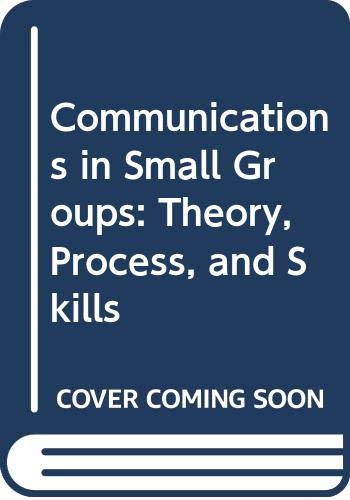9780314042262: Communication in Small Groups: Theory, Process, Skills