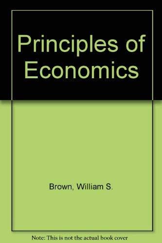Principles of Economics: William S. Brown