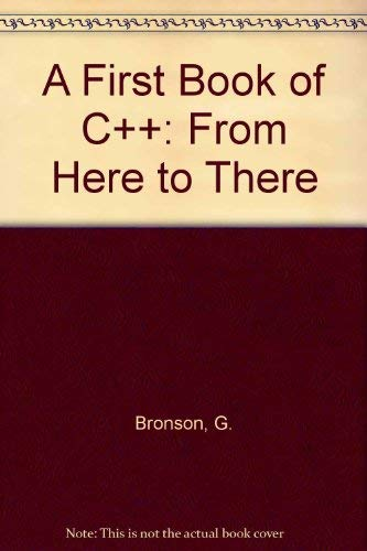 9780314042361: A First Book of C++: From Here to There
