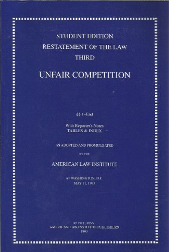 9780314042514: Restatement of the Law Third, Unfair Competition: As Adopted and Promulgated by the American Law Institute at Washington, D.C., May 11, 1993 / with pocket part