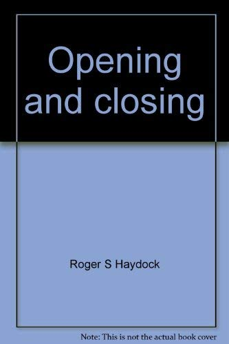 Opening and closing: How to present a case (Advocacy): Haydock, Roger S