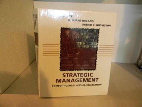 Strategic Management: Competitiveness and Globalization (9780314043405) by Michael A. Hitt; R. Duane Ireland; Robert E. Hoskisson