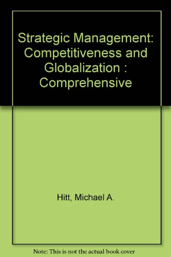 Strategic Management: Competitiveness and Globalization : Comprehensive (0314043411) by [???]