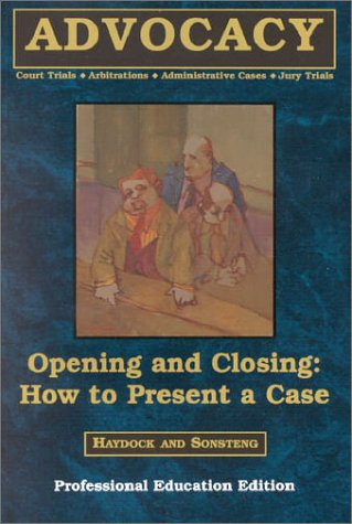 9780314043801: Opening and Closing: How to Present a Case