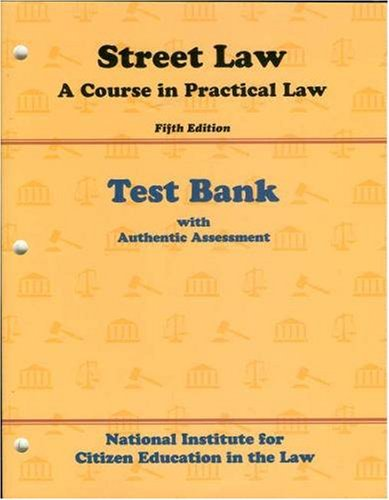 9780314044105: Street Law: A Course in Practical Law, Fifth Edition: Test Bank with Authentic Assessment