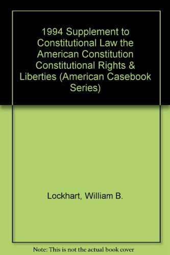 Constitutional Law - Constitutional Rights and Liberties,: Yale Kamisar; Jesse