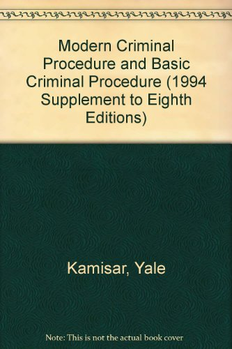9780314044181: Modern Criminal Procedure and Basic Criminal Procedure (1994 Supplement to Eighth Editions)