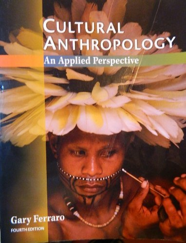 9780314044259: Cultural Anthropology: An Applied Perspective