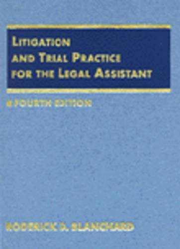 Litigation and Trial Practice for the Legal: Roderick D. Blanchard