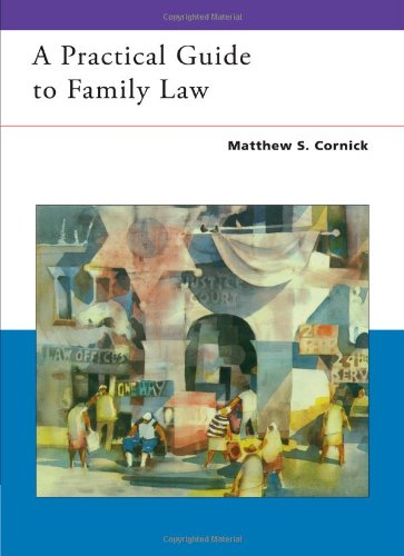 Practical Guide to Family Law: Cornick, Matthew S.