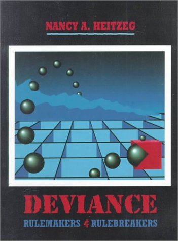 Deviance: RuleMakers and RuleBreakers: Nancy A. Heitzeg