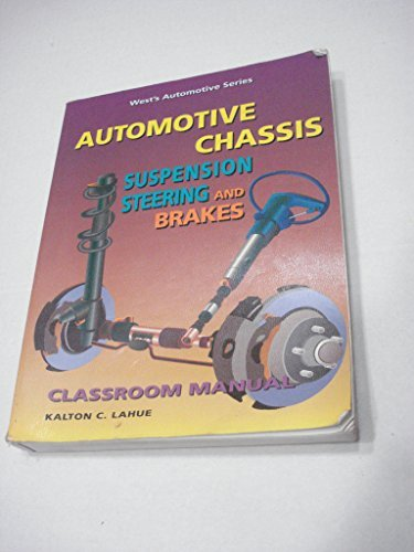 9780314045492: Automotive Chassis: Suspension, Steering and Brakes, Classroom Manual (West's Automotive Series)