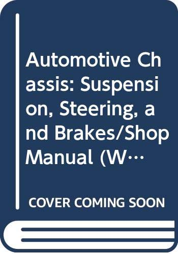 9780314045515: Automotive Chassis: Suspension, Steering, and Brakes/Shop Manual (West's Automotive Series)