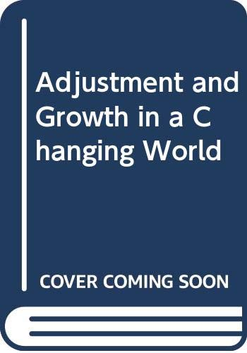 9780314045577: Adjustment and Growth in a Changing World