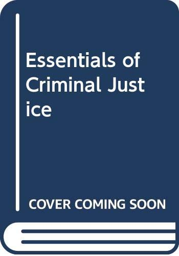 9780314045591: Essentials of Criminal Justice