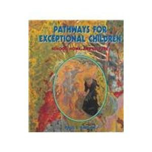 Pathways for Exceptional Children: School, Home, and: Paul S. Kaplan