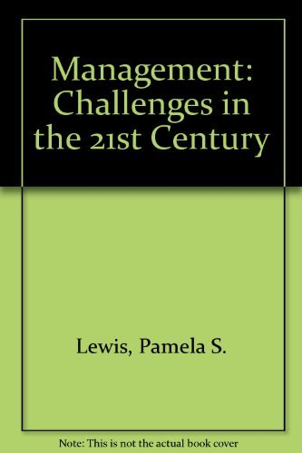 Management: Challenges in the 21st Century: Pamela S. Lewis