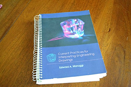 Current Practices for Interpreting Engineering Drawings: Maruggi, Edward A.