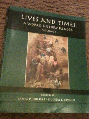 Lives and Times: A World History Reader,: Jiu-Hwa L. Upshur,