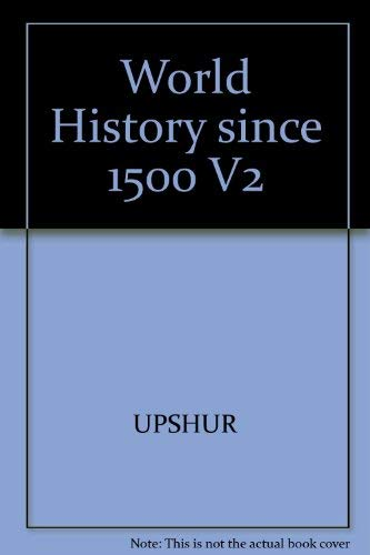 World History: Since 1500: The Age of: Upshur, Jiu-Hwa L.;