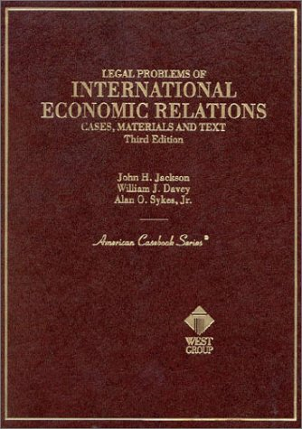Legal Problems of International Economic Relations: Cases, Materials and Text on the National and International Regulation of Transnational Economic (American Casebook Series) (0314046887) by Jackson, John H.; Davey, William J.; Sykes, Alan O.