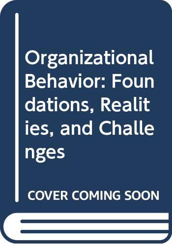 9780314047090: Organizational Behavior: Foundations, Realities, and Challenges