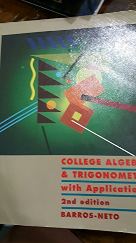9780314047908: College Algebra and Trigonometry With Applications