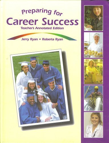 Preparing for Career Success : Teacher's Annotated Edition: Ryan, Jerry; Ryan, Roberta