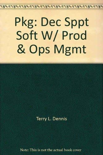 Pkg: Dec Sppt Soft W/ Prod & Ops Mgmt: Dennis, Terry L. Dennis