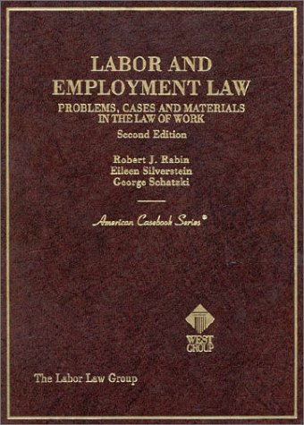 Labor and Employment Law: Problems, Cases and: Robert J. Rabin,