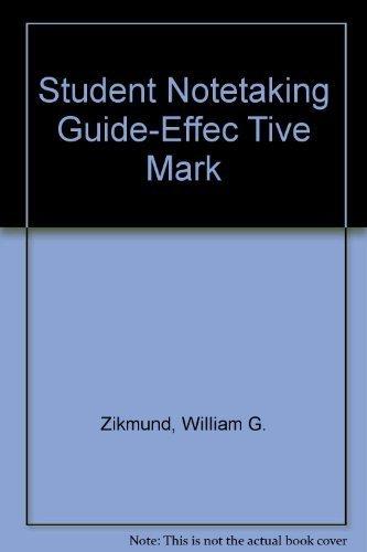 Student Notetaking Guide-Effec Tive Mark: William G. Zikmund;