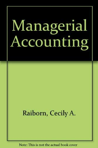 Managerial Accounting: Raiborn, Cecily A.,