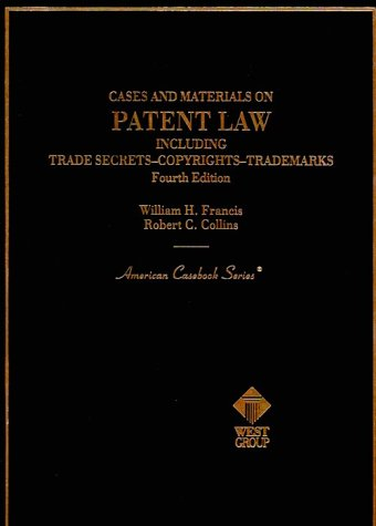 Cases and Materials on Patent Law, Including: Robert C. Collins;