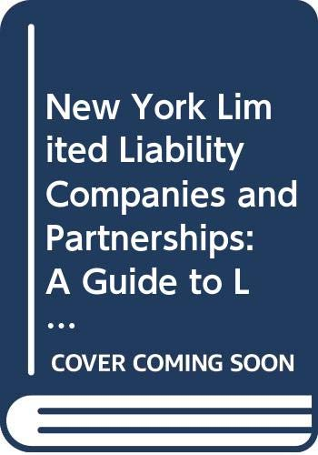 9780314059871: New York Limited Liability Companies and Partnerships: A Guide to Law and Practice (West's New York Practice Series ; 1)