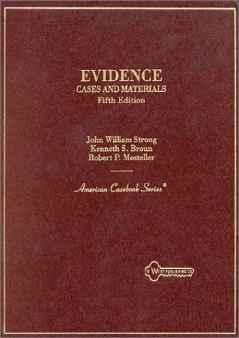 Evidence: Cases and Materials (American Casebook Series): John William Strong,