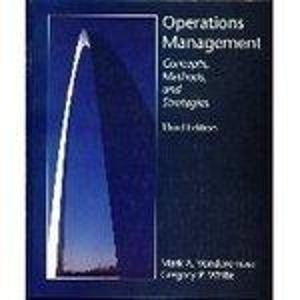 Operations Management : Concepts, Methods and Strategies: Gregory P. White;