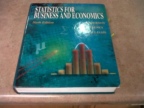 Statistics for Business and Economics, 6th Edition: Anderson, David R.,