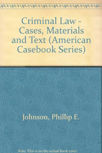 9780314064103: Criminal Law: Cases, Materials and Text (American Casebook Series)