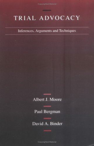 9780314065308: Moore, Bergman and Binder's Trial Advocacy: Inferences, Arguments and Trial Techniques (American Casebook Series)