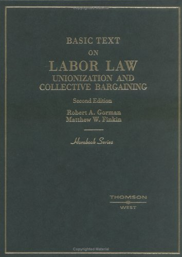 9780314065834: Basic Text on Labor Law: Unionization and Collective Bargaining (Hornbooks)