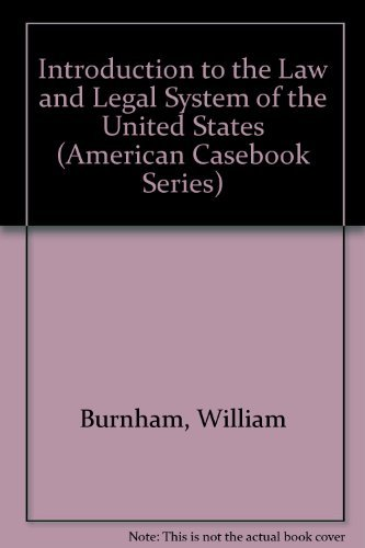 9780314066619: Introduction to the Law and Legal System of the United States (American Casebook Series)