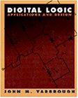 Digital Logic: Applications and Design: Yarbrough, John M.