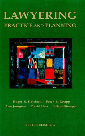Lawyering : Practice and Planning: Roger S. Haydock;