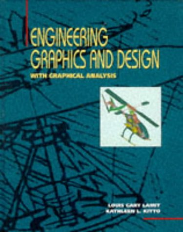Engineering Graphics and Design: With Graphical Analysis: Gary Lamit, Kathleen