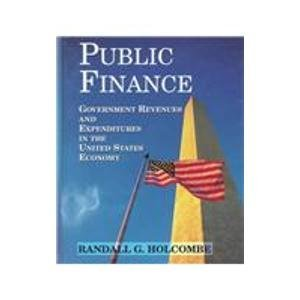 9780314067494: Public Finance: Government Revenues and Expenditures in the United States Economy