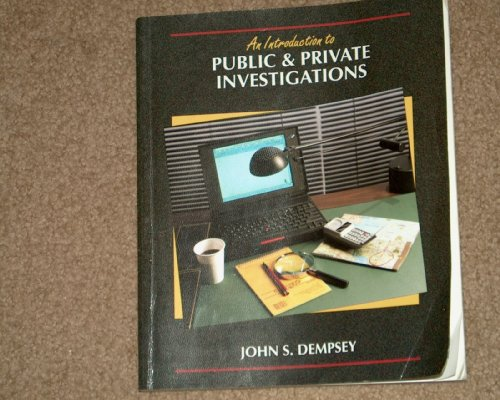 Introduction to Public and Private Investigations: John S. Dempsey